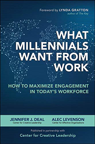 What Millennials Want from Work: How to: Levenson, Alec, Deal,