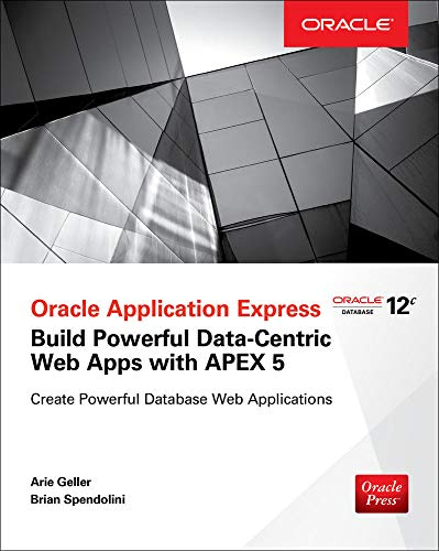 9780071843041: Oracle Application Express: Build Powerful Data-centric Web Apps With Apex 5