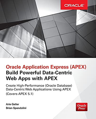 9780071843041: Oracle Application Express: Build Powerful Data-Centric Web Apps with APEX (Oracle Press)