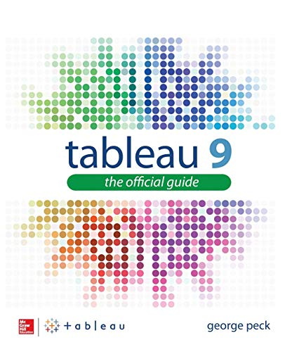 9780071843294: Tableau 9: The Official Guide (Database & ERP - OMG)