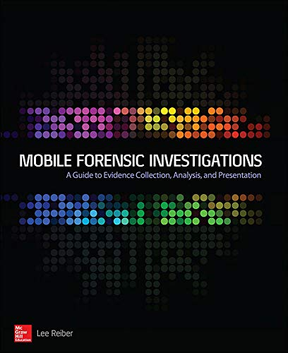 9780071843638: Mobile Forensic Investigations: A Guide to Evidence Collection, Analysis, and Presentation