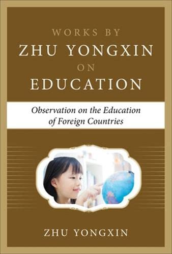 9780071843737: Observation on the Education of Foreign Countries (Works by Zhu Yongxin on Education Series)