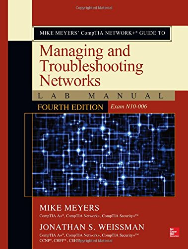 9780071844604: Mike Meyers' Comptia Network+ Guide to Managing and Troubleshooting Networks Lab Manual, Fourth Edition (Exam N10-006)