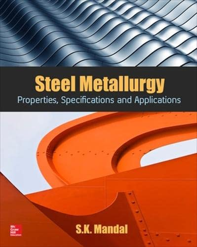 9780071844611: Steel Metallurgy: Properties, Specifications and Applications