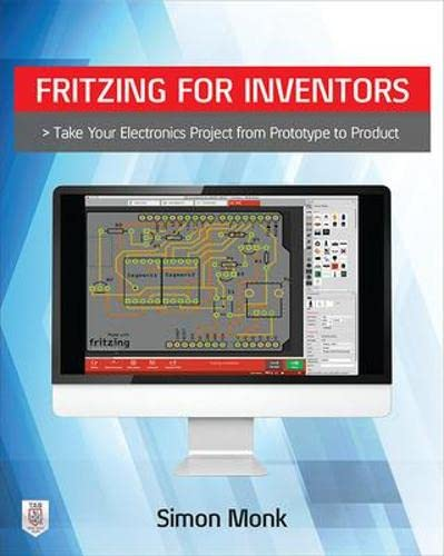 9780071844635: Fritzing for Inventors: Take Your Electronics Project from Prototype to Product