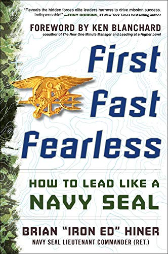 9780071844888: First, Fast, Fearless: How to Lead Like a Navy SEAL