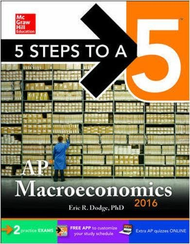 9780071844901: 5 Steps to a 5 AP Macroeconomics 2016 (5 Steps to a 5 on the Advanced Placement Examinations Series)