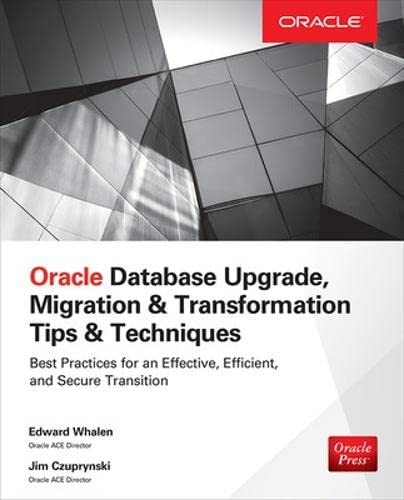 9780071846059: Oracle Database Upgrade, Migration & Transformation Tips & Techniques (Database & ERP - OMG)