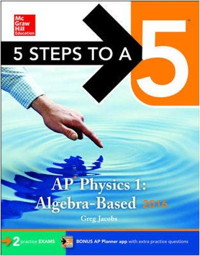9780071846394: 5 Steps to a 5 AP Physics 1 2016 (5 Steps to a 5 on the Advanced Placement Examinations Series)