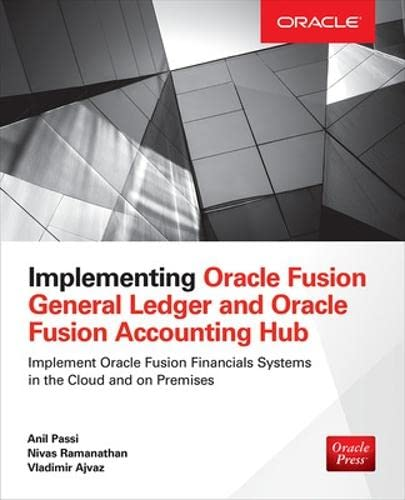 Implementing Oracle Fusion General Ledger and Oracle: Passi, Anil, Ramanathan,