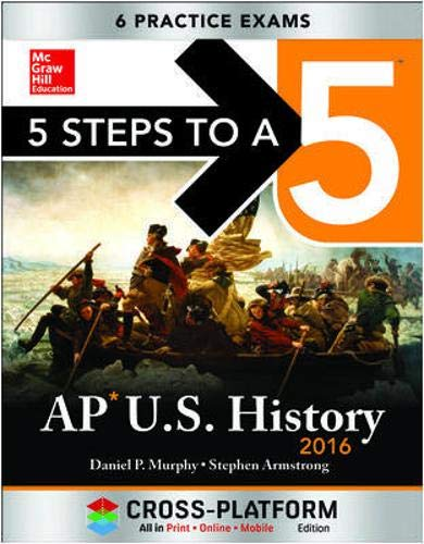 9780071846929: 5 Steps to a 5 AP Us History 2016, Cross-Platform Edition