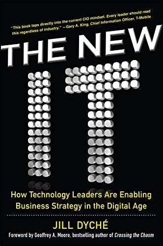 9780071846981: The New IT: How Technology Leaders are Enabling Business Strategy in the Digital Age