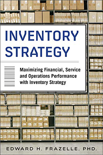 9780071847179: Inventory Strategy: Maximizing Financial, Service and Operat