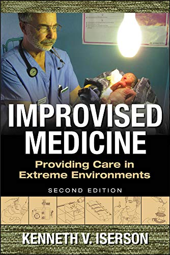 9780071847629: Improvised Medicine: Providing Care in Extreme Environments, 2nd edition