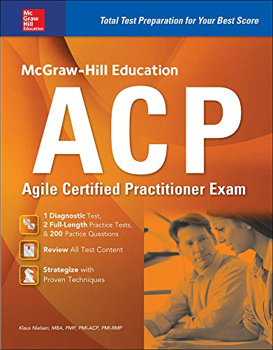McGraw-Hill Education Acp Agile Certified Practitioner Exam: Klaus Nielsen