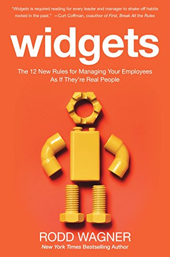 9780071847780: Widgets: The 12 New Rules for Managing Your Employees As If They're Real People (Business Books)