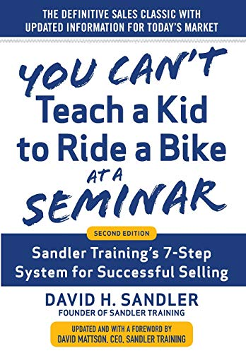 9780071847827: You Can't Teach a Kid to Ride a Bike at a Seminar, 2nd Edition: Sandler Training's 7-Step System for Successful Selling