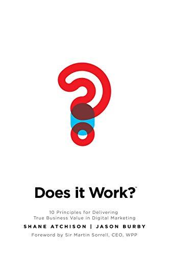 9780071847865: Does It Work?: 10 Principles for Delivering True Business Value in Digital Marketing