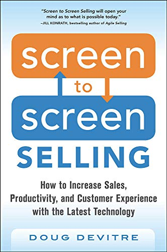 9780071847889: Screen to Screen Selling: How to Increase Sales, Productivity, and Customer Experience with the Latest Technology (Business Books)