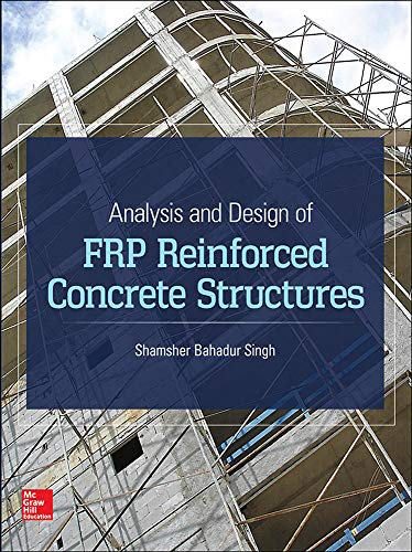 9780071847896: Analysis and Design of FRP Reinforced Concrete Structures (P/L Custom Scoring Survey)