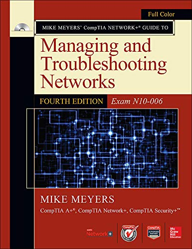 9780071848275: Mike Meyers' CompTIA Network+ Guide to Managing and Troubleshooting Networks, Fourth Edition (Exam N10-006) (Mike Meyers' Computer Skills)