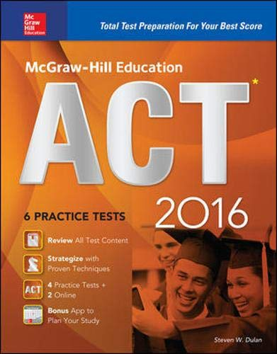 9780071848503: McGraw-Hill Education ACT 2016: Strategies + 6 Practice Tests + 12 Videos + Test Planner App