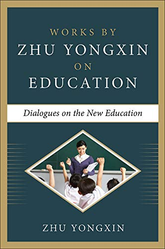 9780071848619: Dialogues on the New Education (Works by Zhu Yongxin on Education Series) (Business Books)