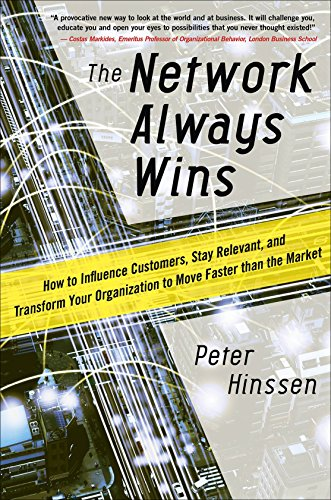 9780071848718: The Network Always Wins: How to Influence Customers, Stay Relevant, and Transform Your Organization to Move Faster than the Market