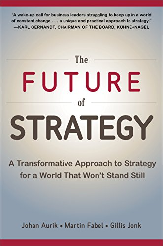 9780071848749: The Future of Strategy: A Transformative Approach to Strategy for a World That Won't Stand Still (Business Books)