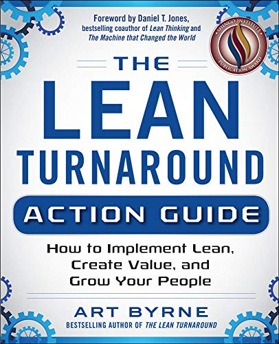 9780071848909: The Lean Turnaround Action Guide: How to Implement Lean, Create Value and Grow Your People (Business Books)