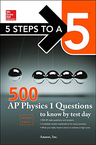 9780071849104: 5 Steps to a 5 500 AP Physics 1 Questions to Know by Test Day