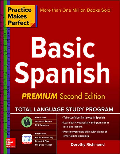 9780071849210: Practice Makes Perfect Basic Spanish, Second Edition: (Beginner) 325 Exercises + Online Flashcard App + 75-minutes of Streaming Audio (Practice Makes Perfect Series)