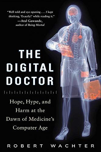 9780071849463: The Digital Doctor: Hope, Hype, and Harm at the Dawn of Medicine's Computer Age (Business Books)