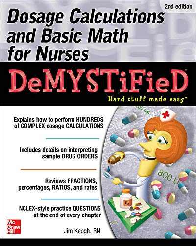 9780071849685: Dosage Calculations and Basic Math for Nurses Demystified, Second Edition