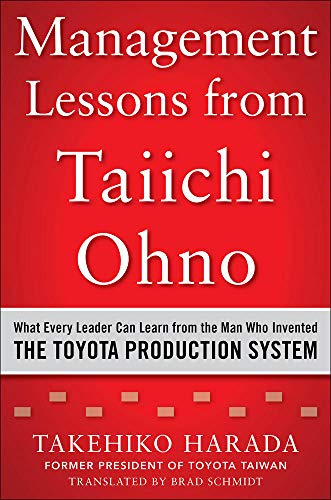 9780071849739: Management Lessons from Taiichi Ohno: What Every Leader Can Learn from the Man who Invented the Toyota Production System