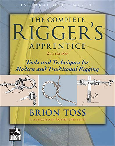 9780071849784: The Complete Rigger's Apprentice: Tools and Techniques for Modern and Traditional Rigging, Second Edition (International Marine-RMP)