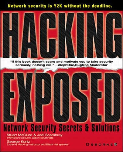 Hacking Exposed: Network Security Secrets & Solutions: McClure, Stuart;Scambray, Joel;Kurtz,