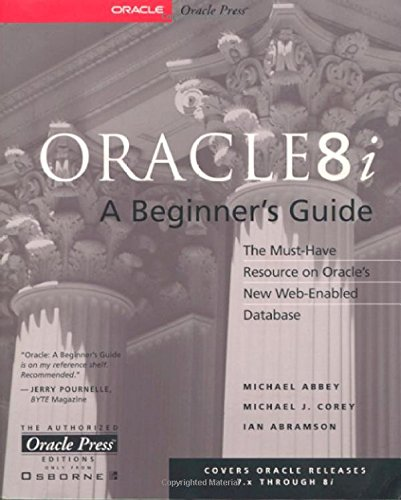 Oracle8i: A Beginner's Guide (0072122048) by Ian Abramson; Michael Corey; Michael J. Corey