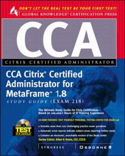 9780072124392: CCA Citrix Certified Administrator Study Guide: MetaFrame 1.8 (exam 218) (Global Knowledge Certification)