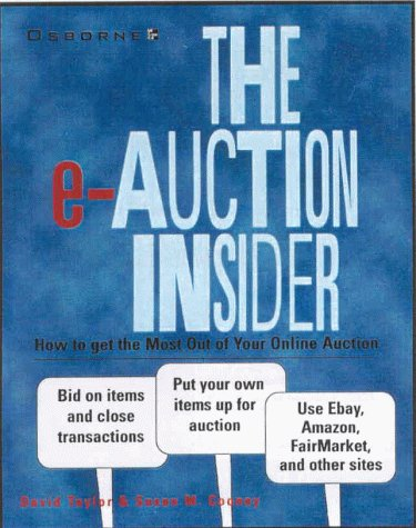 9780072125771: E-auction Insider: How to Get the Most Out of Your Online Auction Experience