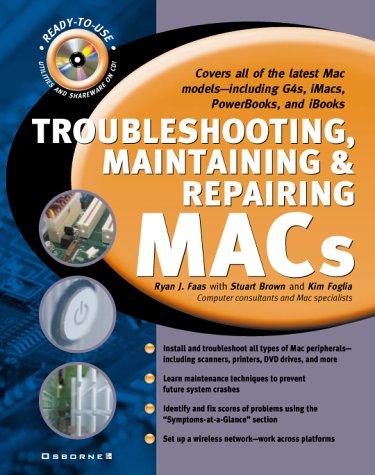 Troubleshooting, Maintaining, and Repairing Macs: Ryan J. Faas,