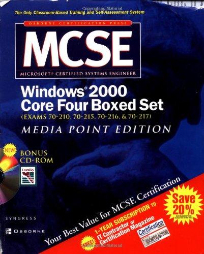 MCSE Windows 2000 Core Four Boxed Set (Exams 70-210, 70-215, 70-216, 70-217): Syngress Media Inc, ...