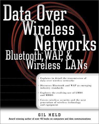 9780072126211: Data Over Wireless  Networks: Bluetooth, WAP, and Wireless LANs