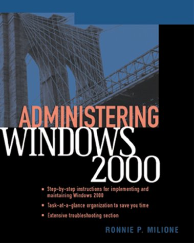 9780072126259: Administering Windows 2000