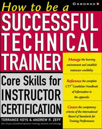 9780072130331: How to be a Successful Technical Trainer: Core Skills for Instructor Certification
