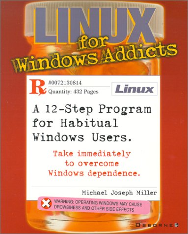 Linux for Windows Addicts: A 12-Step Program for Habitual Windows Users