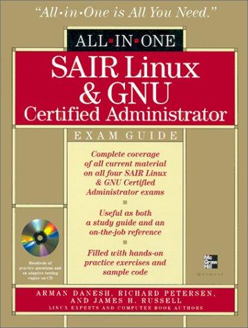 SAIR Linux & GNU Certified Administrator All-in-One: Danesh, Arman, Peterson,