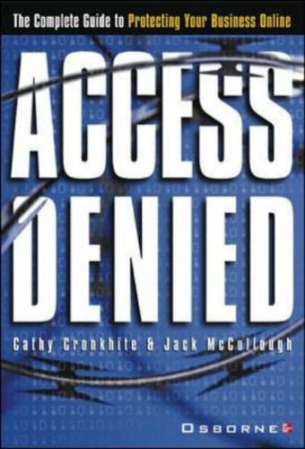 9780072133684: Access Denied: The Complete Guide to Protecting Your Business Online (ComputerWorld Books for IT Leaders)