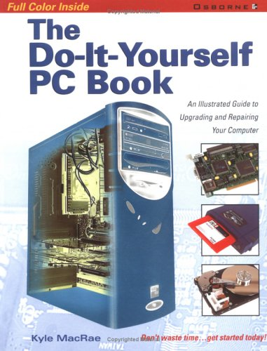 9780072133776: The Do-it-yourself PC Book: An Illustrated guide to Upgrading and repairing your computer