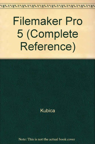 9780072133844: FileMaker Pro 5: The Complete Reference (With CD-ROM)